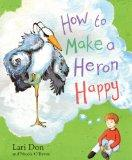 How to Make a Heron Happy (Picture Kelpies)