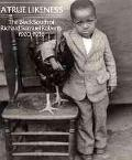True Likeness: The Black South of Richard Samuel Roberts, 1920-1936 - Richard Samuel Roberts...
