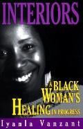 Interiors: A Black Woman's Healing--in Progress