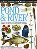 Pond and River (Eyewitness Guides)