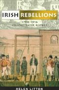 Irish Rebellions 1798-1916 An Illustrated History