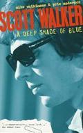 Scott Walker: A Deep Shade of Blue