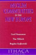 Muslim Communities in the New Europe