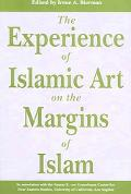 Experience of Islamic Art on the Margins of Islam