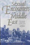Sexual Encounters in the Middle East The British, the French And the Arabs