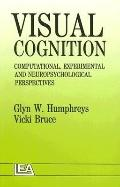 Visual Cognition: Computational, Experimental and Neuropsychological Perspectives