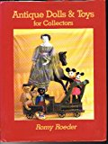Antique Dolls and Toys for Collectors