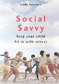 Social Savvy : Help Your Child Fit in with Others