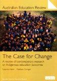 The Case for Change: A Review of Contemporary Research in Indigenous Education Outcomes (Aus...