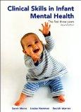Clinical Skills in Infant Mental Health: The First Three Years (Second Edition)
