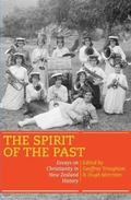 Spirit of the Past : Essays on Christianity in New Zealand History