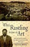 When Rustling Became an Art: Pilane's Kgatla and the Transvaal Frontier 1820 -1902