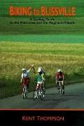 Biking to Blissville A Cycling Guide to the Maritimes and the Magdalen Islands