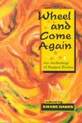 Wheel and Come Again An Anthology of Reggae Poetry