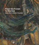 From the Forest to the Sea: Emily Carr in British Columbia