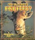 How Do Animals Find Food