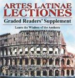 Artes Latinae Lectiones : Graded Readers' Supplement (Learn the Wisdom of the Ancients CD-ROM)