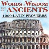 Words of Wisdom from the Ancients: 1000 Latin Proverbs (Latin Edition)