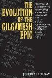 The Evolution of the Gilgamesh Epic