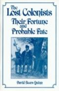 Lost Colonists Their Fortune and Probable Fate