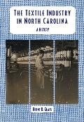 Textile Industry in North Carolina: A History