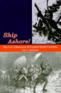 Ship Ashore!: The U. S. Lifesavers of Coastal North Carolina