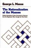 The Nationalization of the Masses : Political Symbolism and Mass Movements in Germany, from ...