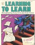 Learning to Learn Strengthening Study Skills and Brain Power