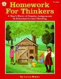 Homework for Thinkers A Year's Worth of Creative Assignments to Stimulate Critical Thinking