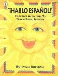 Hablo Espanol! Creative Activites to Teach Basic Spanish