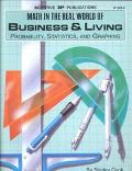 Math in the Real World of Business and Living Probability, Statistics, and Graphing