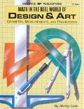 Math in the Real World of Design & Art Geometry, Measurements, & Projections