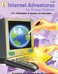 Internet Adventures for Young Children 101 Websites & Hands-On Activities