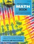 Middle Grades Math Book Grades 6-8  Inventive Exercises to Sharpen Skills and Raise Achievement