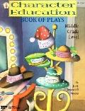 Character Education Book of Plays - Middle Grade Level