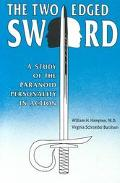 Two-Edged Sword A Study of the Paranoid Personality in Action