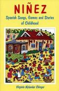 Ninez Spanish Songs, Games, and Stories of Childhood
