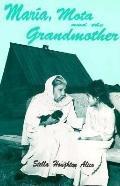 Maria, Mota, and the Grandmother