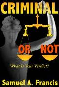 Criminal or Not What Is Your Verdict