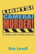 Lights, Camera-- Murder A Thomas Martindale Mystery