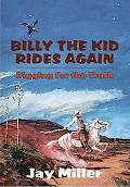 Billy the Kid Rides Again Digging for the Truth