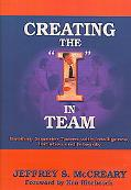 Creating The I in Team Building High Performing Teams With Intelligence, Initiative and Inte...