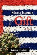 Maria Juana's Gift : A Novel