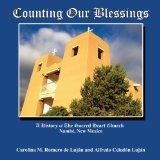 Counting Our Blessings, A History of The Sacred Heart Church in Nambe, New Mexico