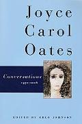 Joyce Carol Oates Conversations 1970-2006