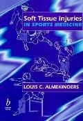 Soft Tissue Injuries in Sports Medicine - Louis C. Almekinders - Paperback