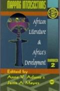 African Literature and Africa's Development Mapping Intersections