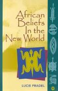 African Beliefs in the New World Popular Literary Traditions of the Caribbean