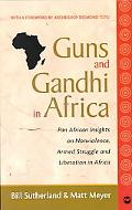 Guns and Ghandi in Africa Pan-African Insights on Nonviolence, Armed Struggle and Liberation