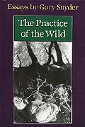 Practice of the Wild: Essays